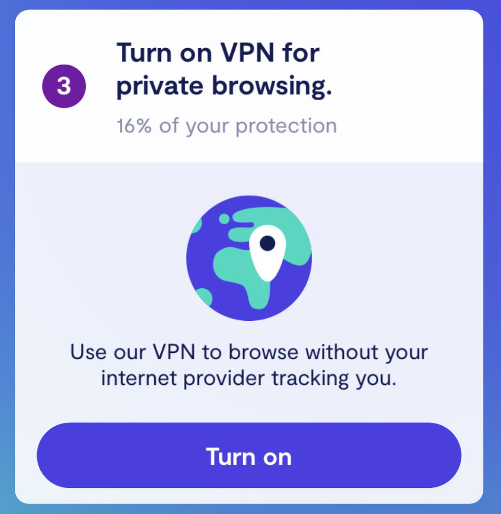 Once you've installed Clario and logged into your account, you can turn on the VPN for private browsing.